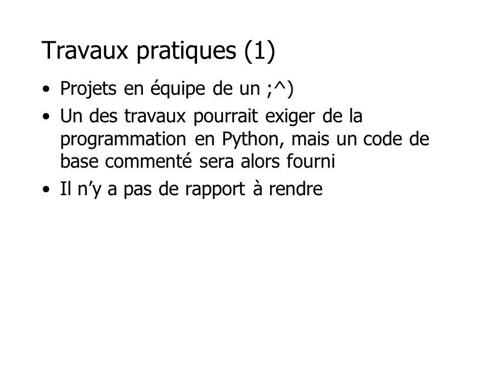 Travaux pratiques (1) Projets en équipe de un ;^)
