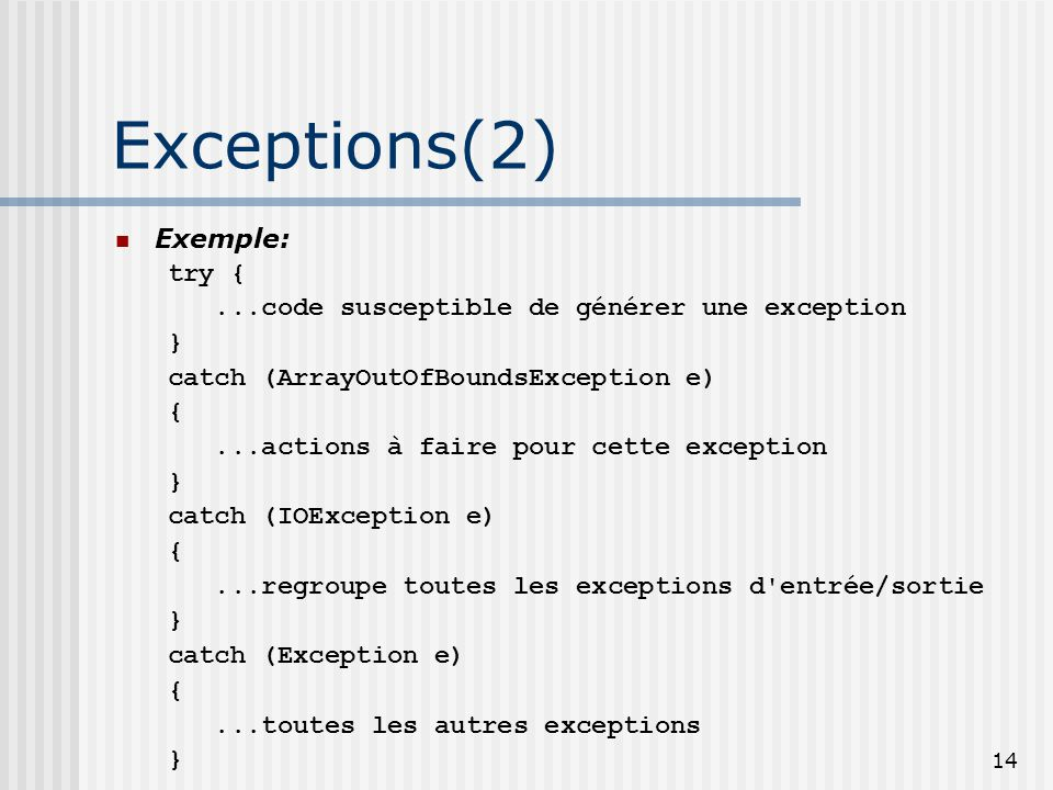 Exceptions(2) Exemple: try {