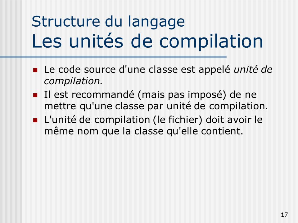 Structure du langage Les unités de compilation