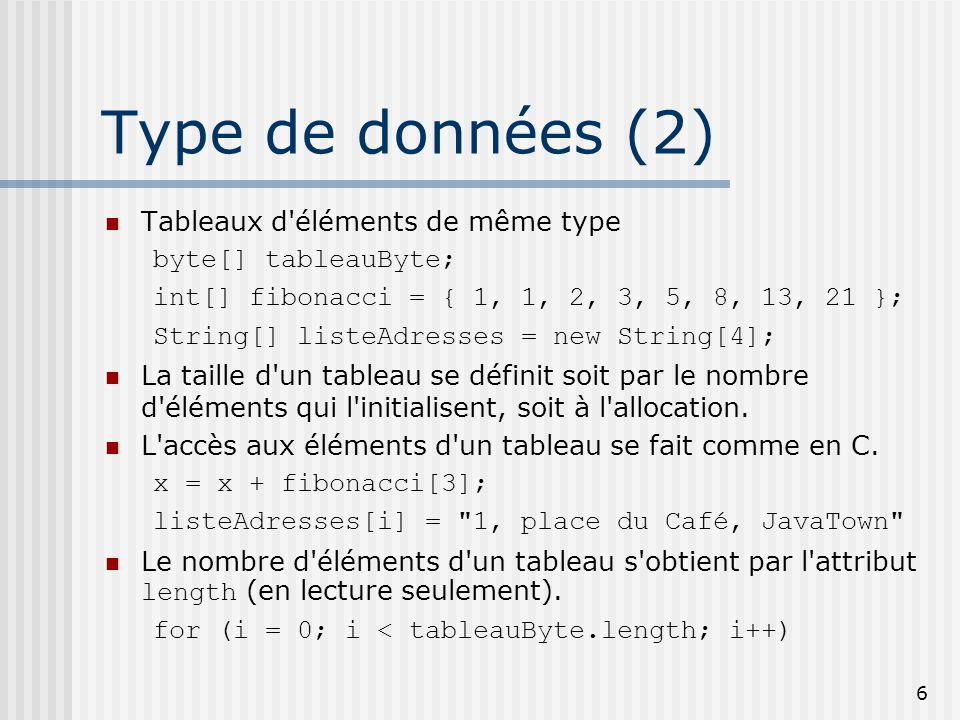 Type de données (2) Tableaux d éléments de même type