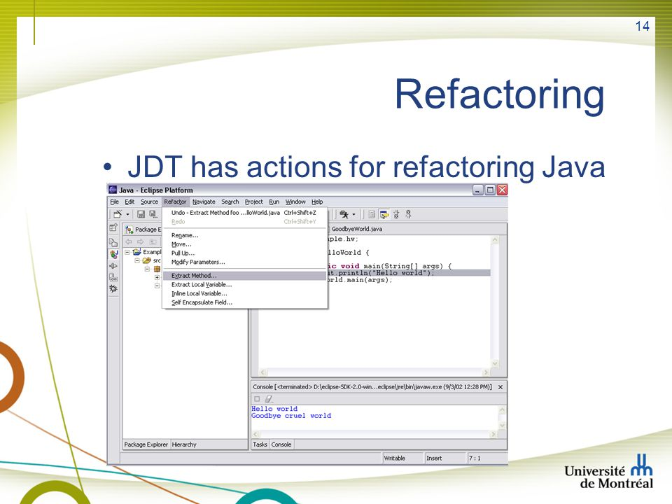 Refactoring JDT has actions for refactoring Java code
