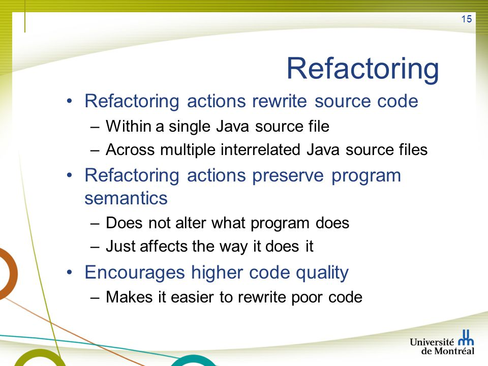 Refactoring Refactoring actions rewrite source code