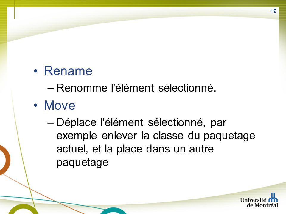 Rename Move Renomme l élément sélectionné.