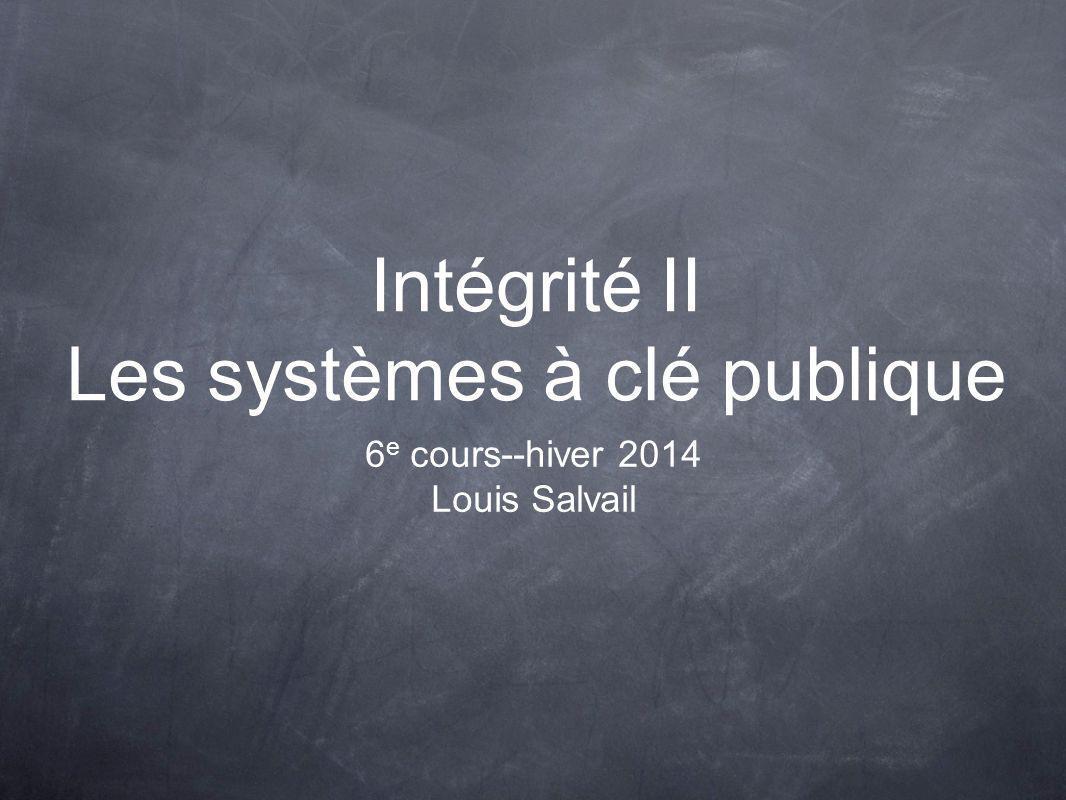 Intégrité II Les systèmes à clé publique