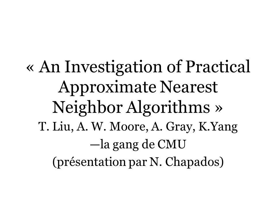 « An Investigation of Practical Approximate Nearest Neighbor Algorithms »
