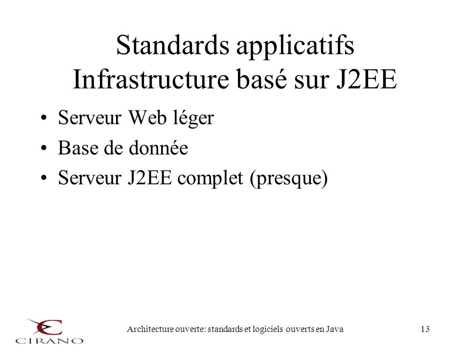 Standards applicatifs Infrastructure basé sur J2EE