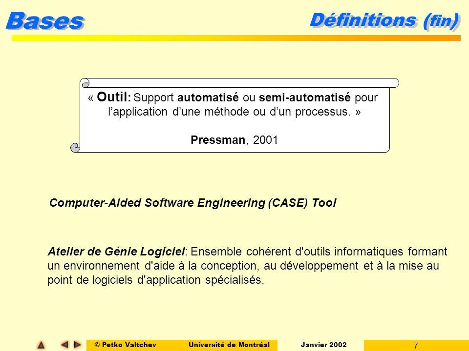 Définitions (fin) « Outil: Support automatisé ou semi-automatisé pour