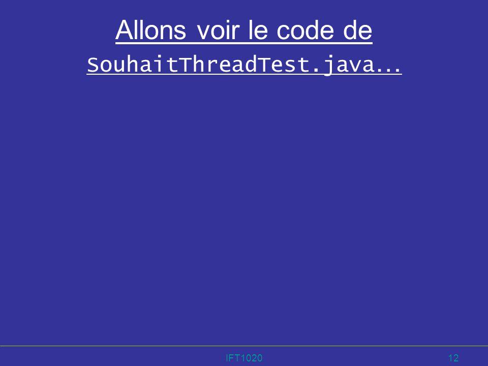 Allons voir le code de SouhaitThreadTest.java…