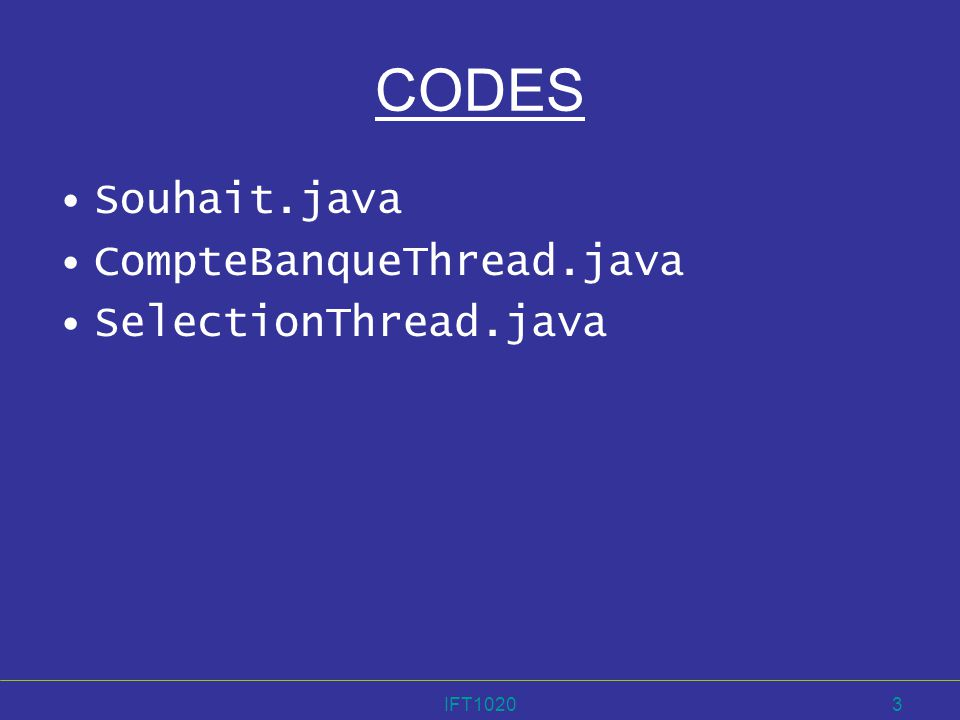 CODES Souhait.java CompteBanqueThread.java SelectionThread.java