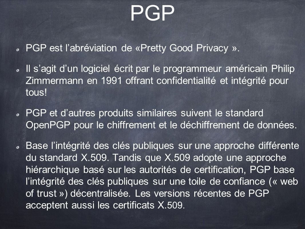 PGP PGP est l'abréviation de «Pretty Good Privacy ».