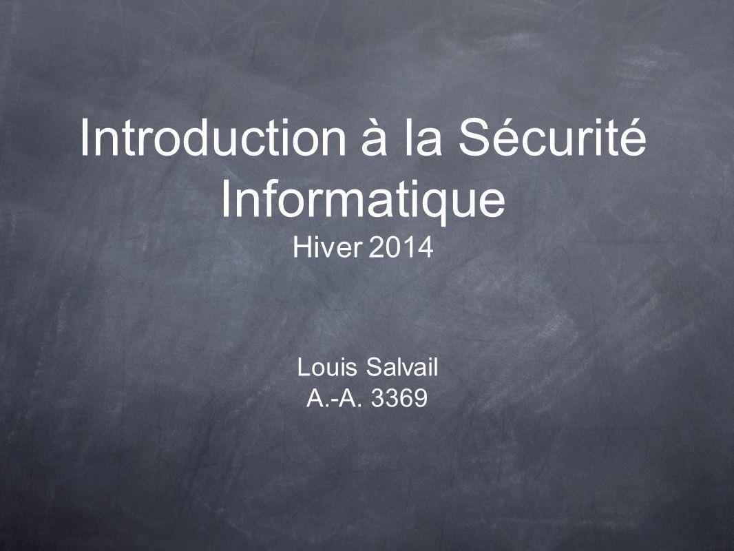 Introduction à la Sécurité Informatique Hiver 2014