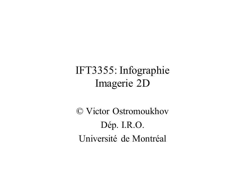 IFT3355: Infographie Imagerie 2D