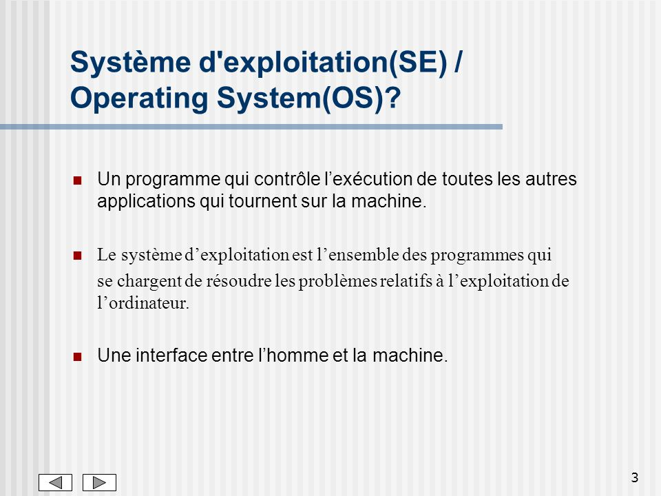 Système d exploitation(SE) / Operating System(OS)