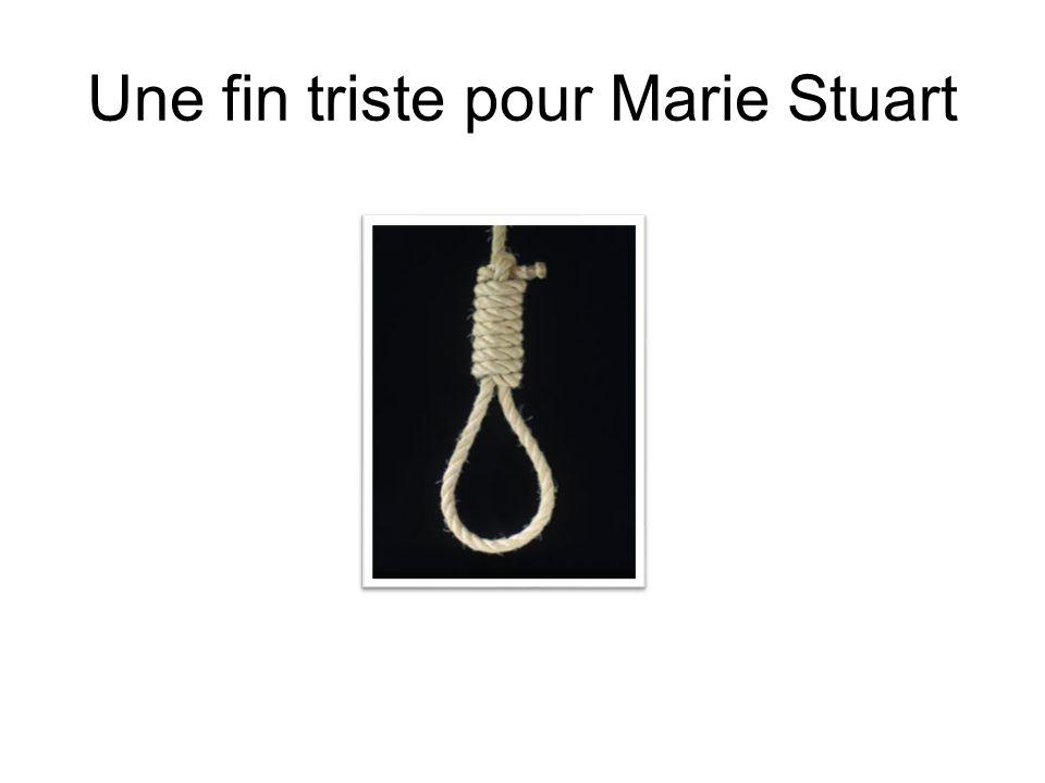 Une fin triste pour Marie Stuart