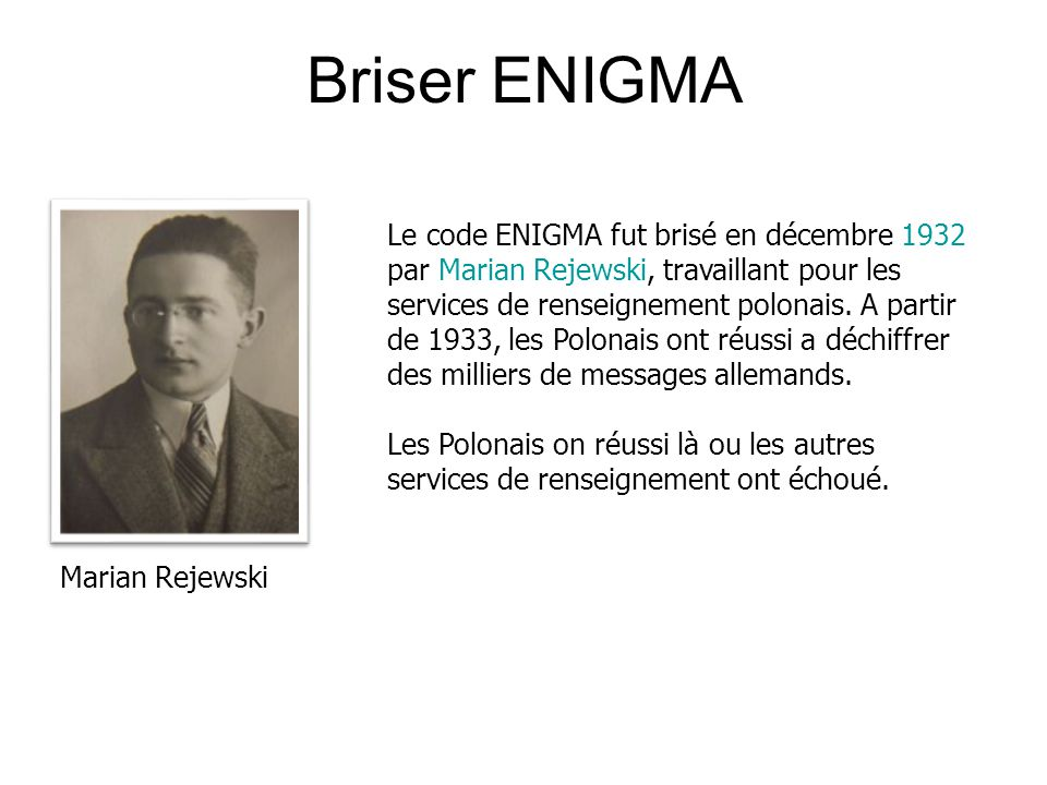 Briser ENIGMA Marian Rejewski.