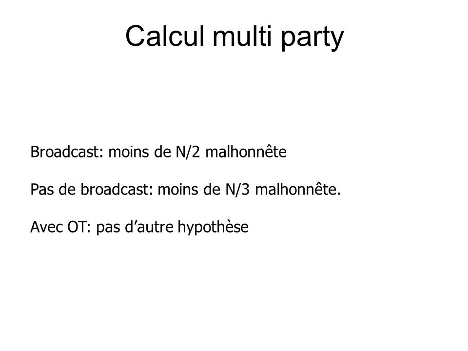 Calcul multi party Broadcast: moins de N/2 malhonnête