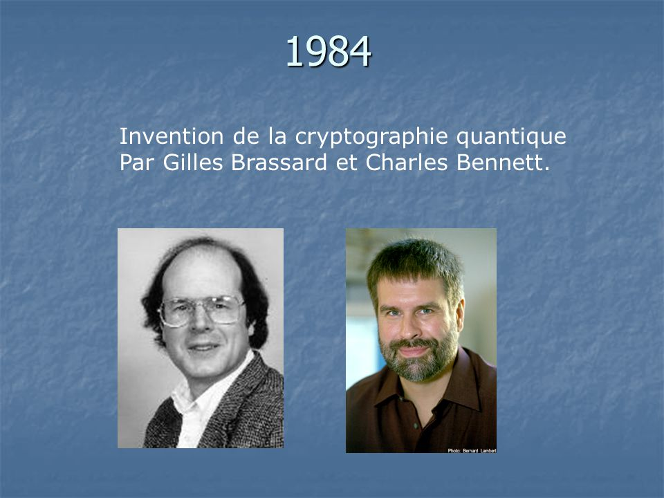 1984 Invention de la cryptographie quantique