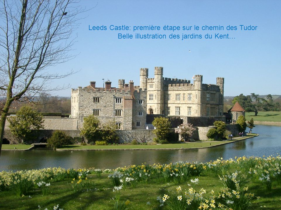 Leeds Castle: première étape sur le chemin des Tudor