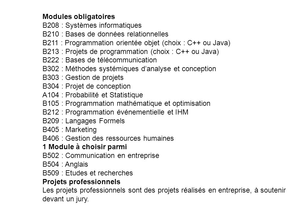 Modules obligatoires B208 : Systèmes informatiques. B210 : Bases de données relationnelles.