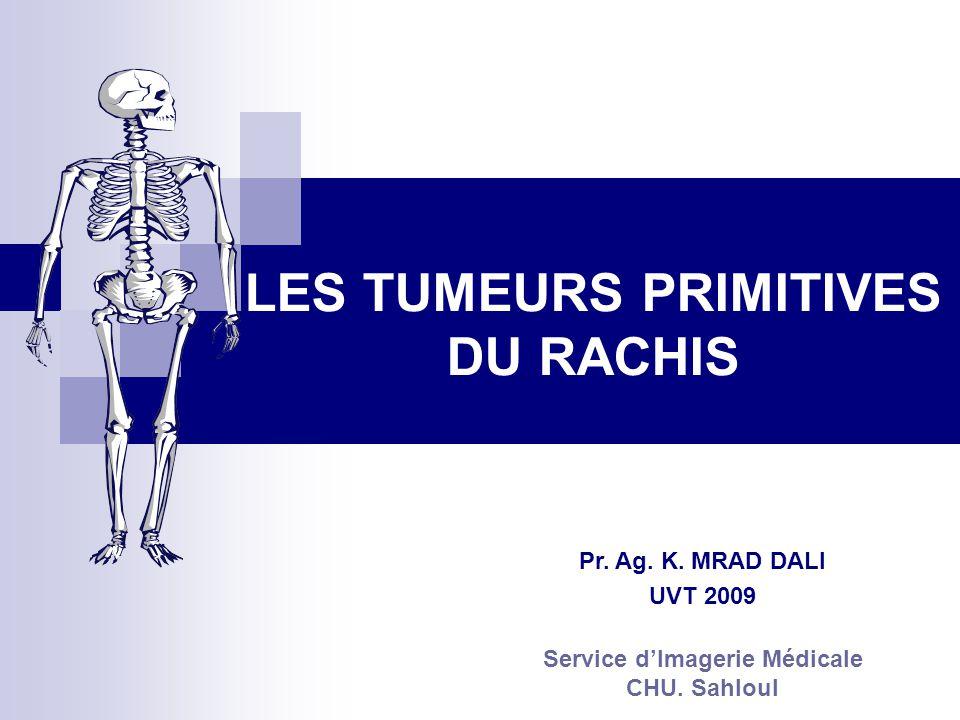 LES TUMEURS PRIMITIVES DU RACHIS Service d'Imagerie Médicale