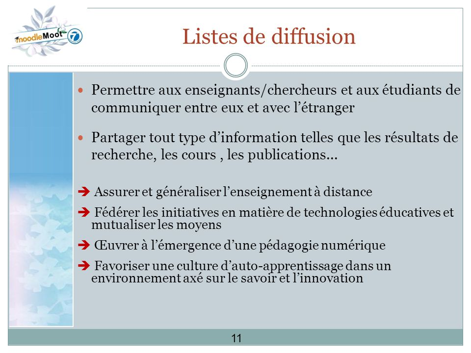Listes de diffusion Permettre aux enseignants/chercheurs et aux étudiants de communiquer entre eux et avec l'étranger.