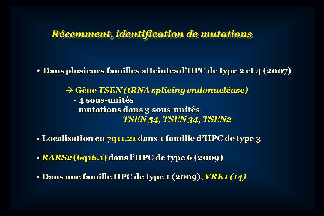 Récemment, identification de mutations