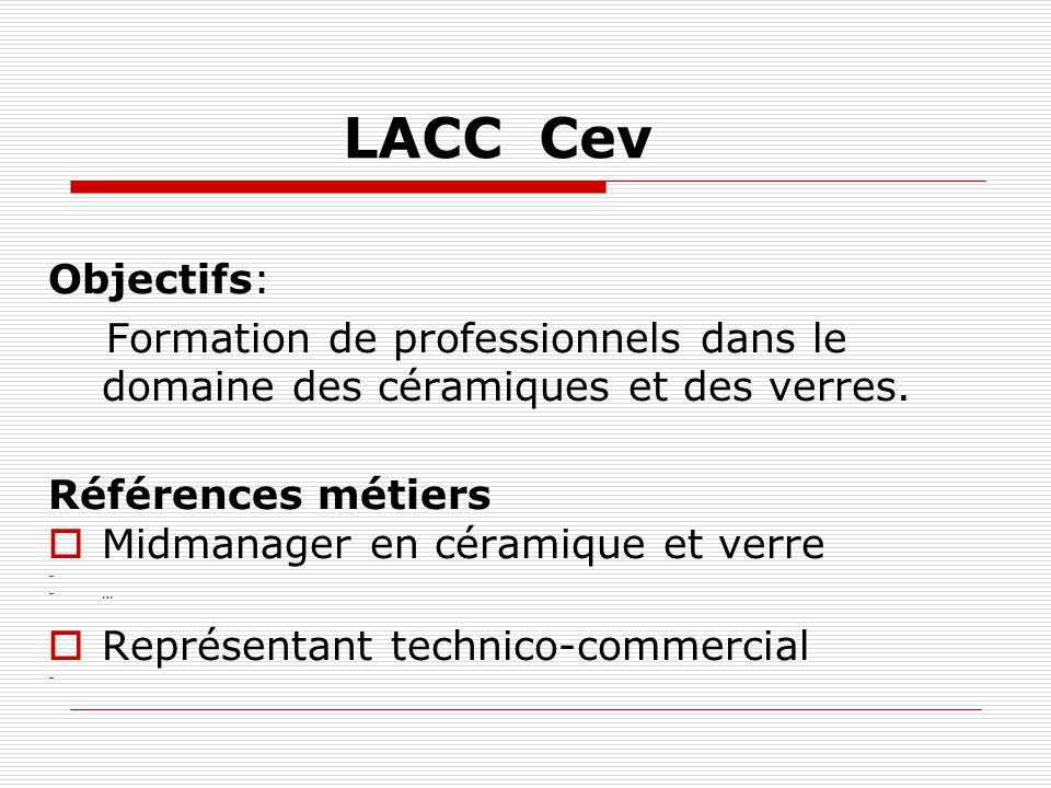 LACC Cev Objectifs: Formation de professionnels dans le domaine des céramiques et des verres. Références métiers.
