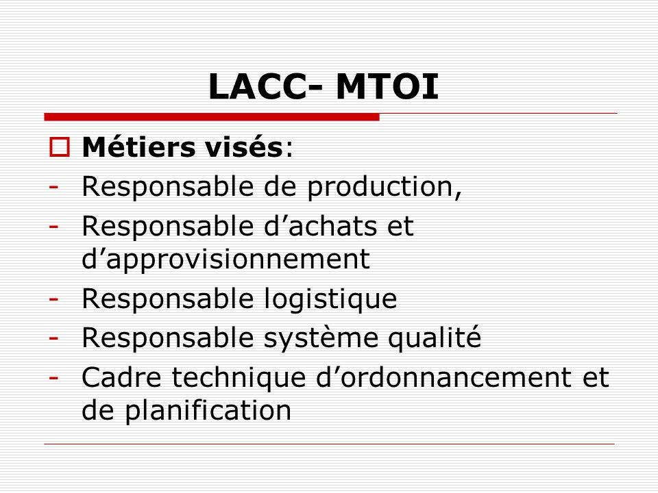 LACC- MTOI Métiers visés: Responsable de production,