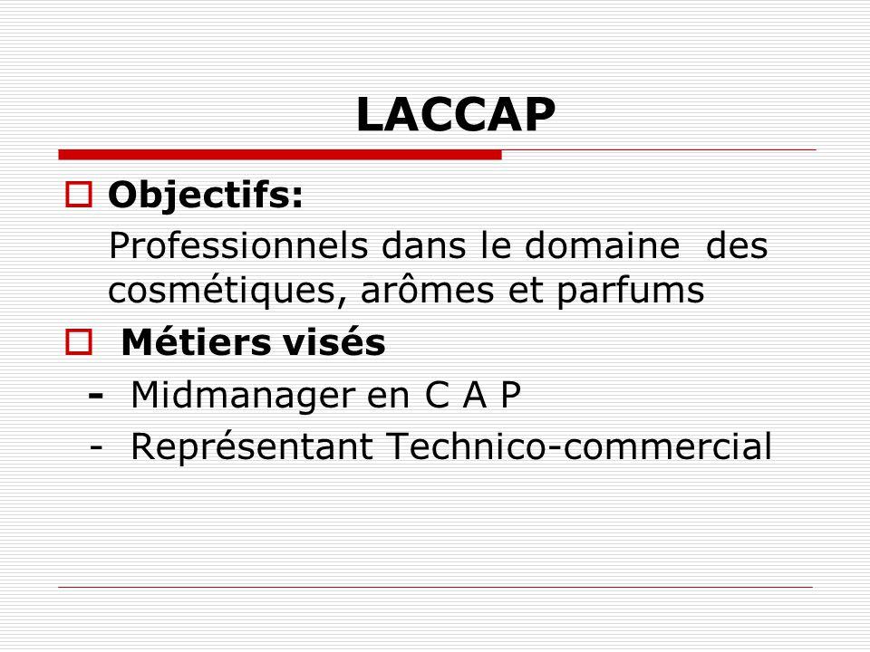 LACCAP Objectifs: Professionnels dans le domaine des cosmétiques, arômes et parfums. Métiers visés.