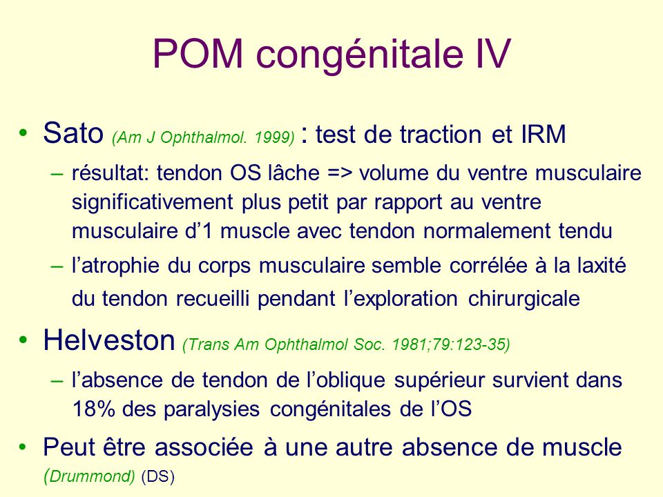 POM congénitale IV Sato (Am J Ophthalmol. 1999) : test de traction et IRM.