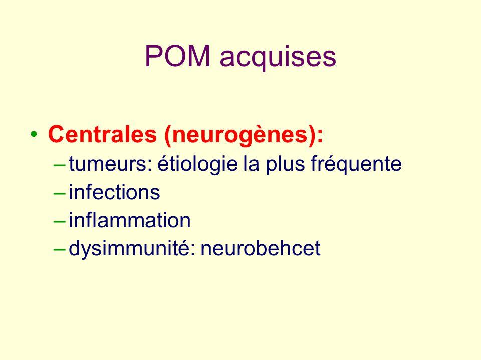 POM acquises Centrales (neurogènes):
