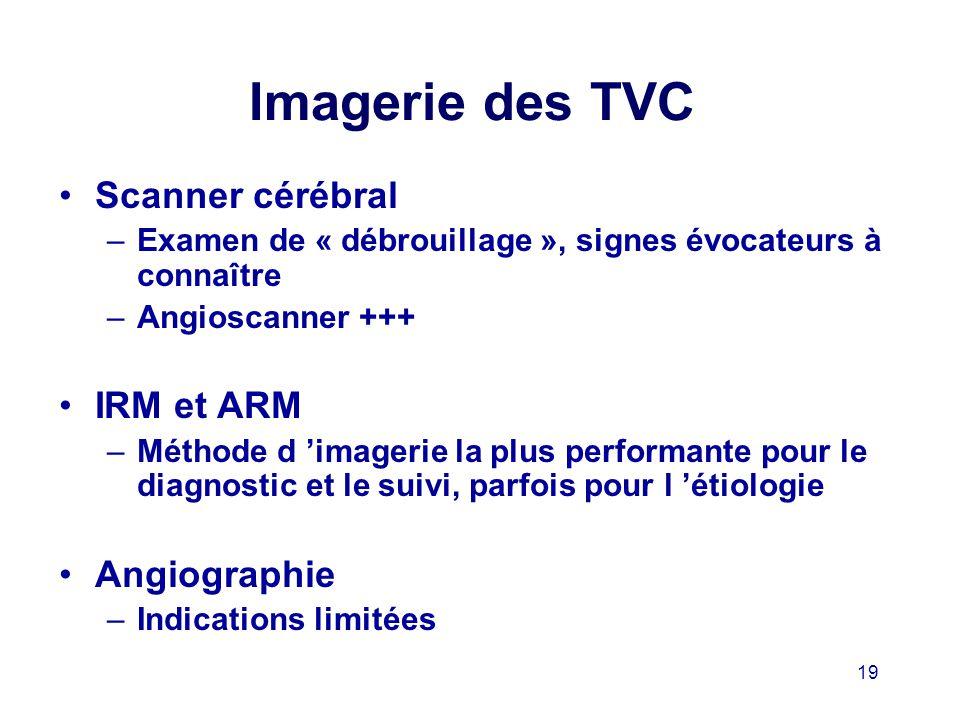 Imagerie des TVC Scanner cérébral IRM et ARM Angiographie