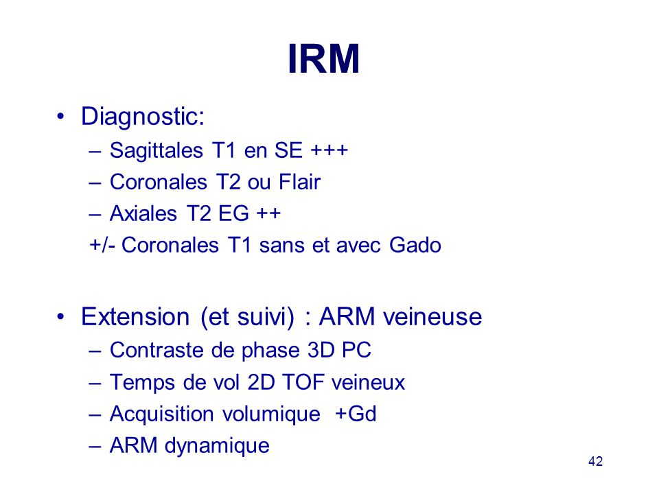 IRM Diagnostic: Extension (et suivi) : ARM veineuse