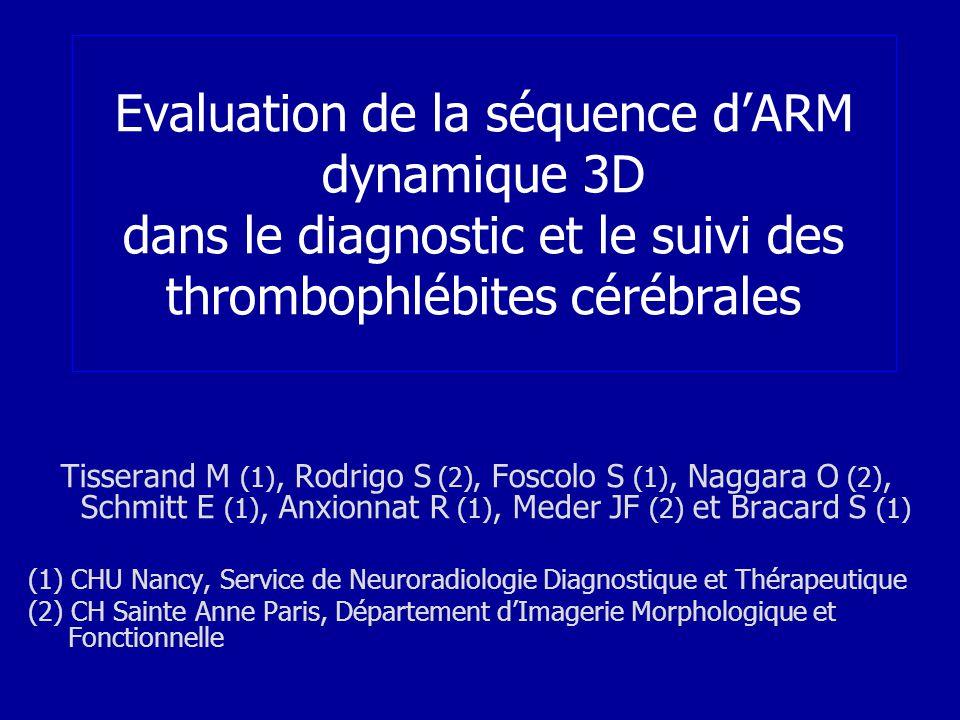Evaluation de la séquence d'ARM dynamique 3D dans le diagnostic et le suivi des thrombophlébites cérébrales