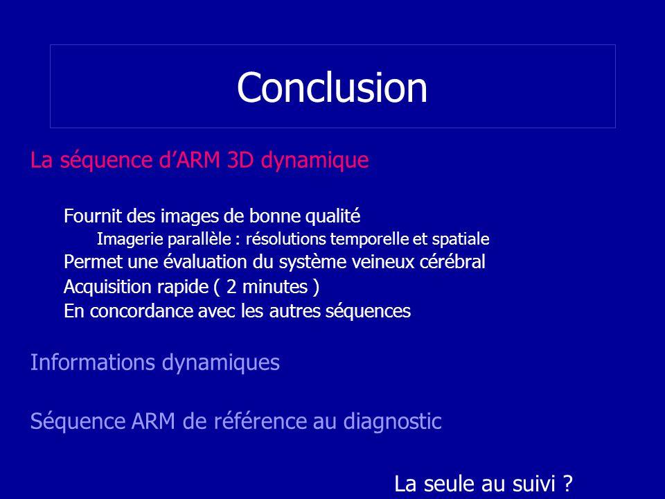 Conclusion La séquence d'ARM 3D dynamique Informations dynamiques