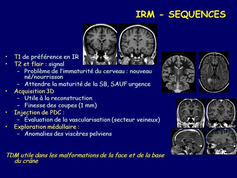 IRM - SEQUENCES T1 de préférence en IR T2 et flair : signal