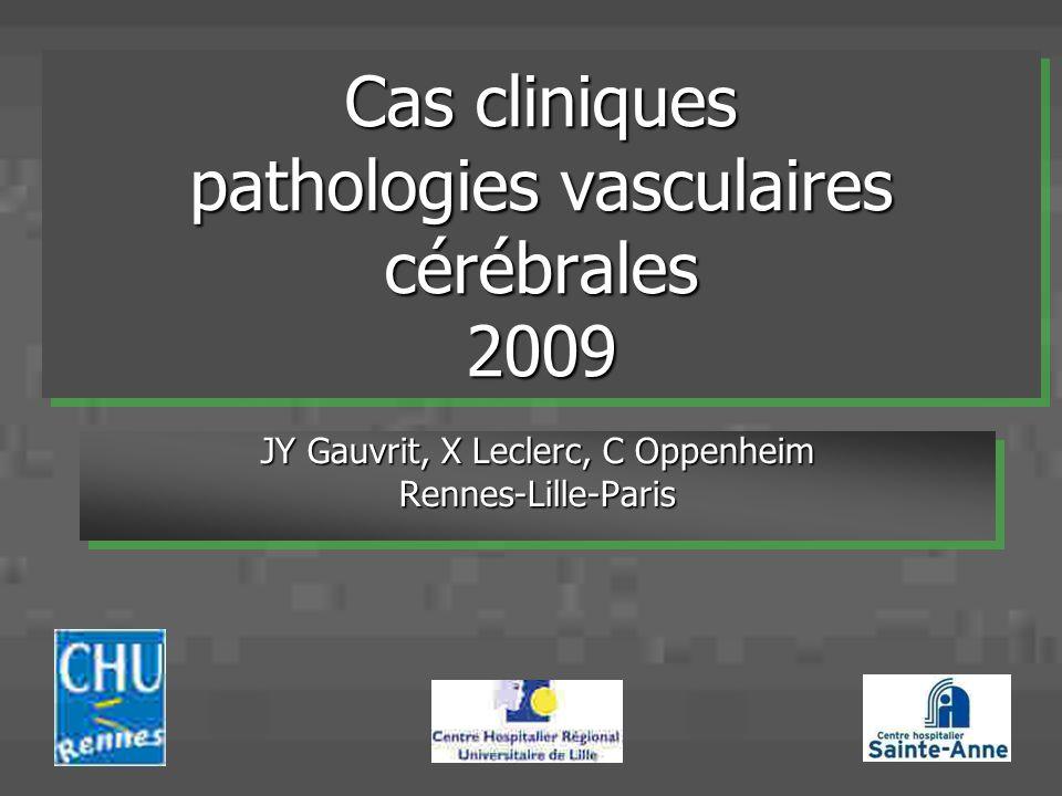 Cas cliniques pathologies vasculaires cérébrales 2009