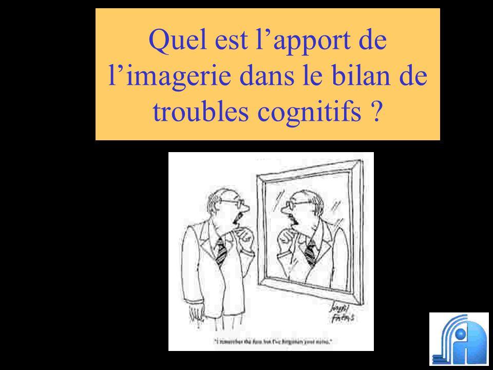 Quel est l'apport de l'imagerie dans le bilan de troubles cognitifs