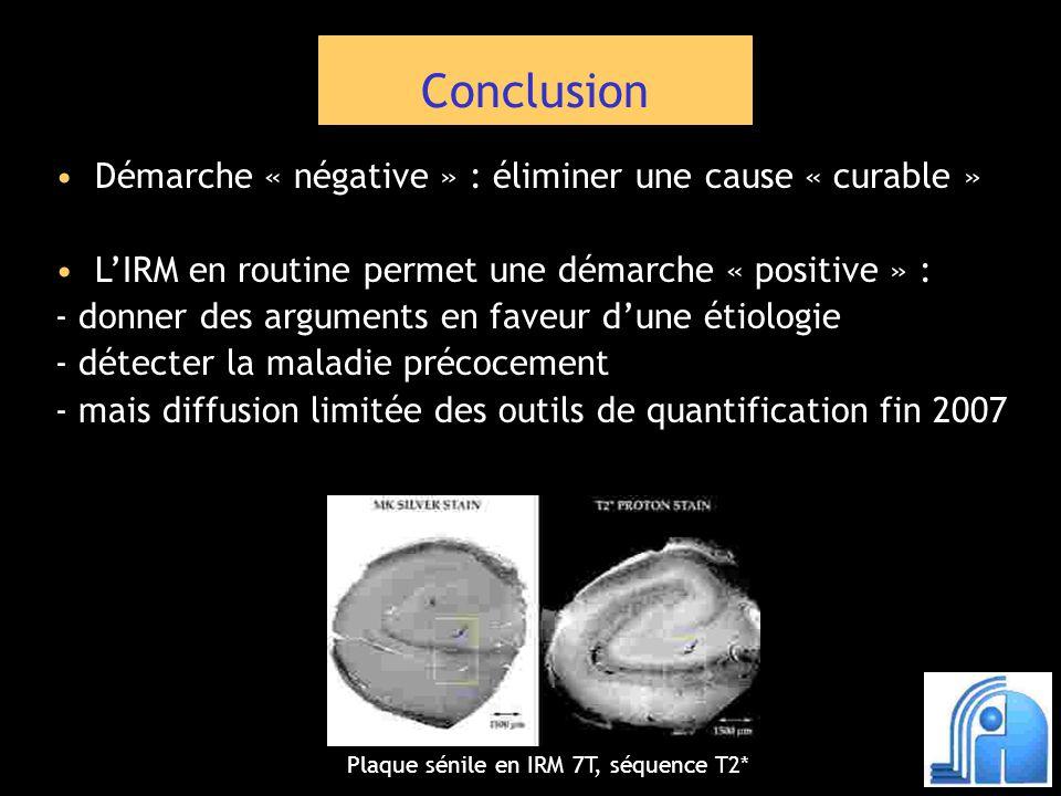 Conclusion Démarche « négative » : éliminer une cause « curable »