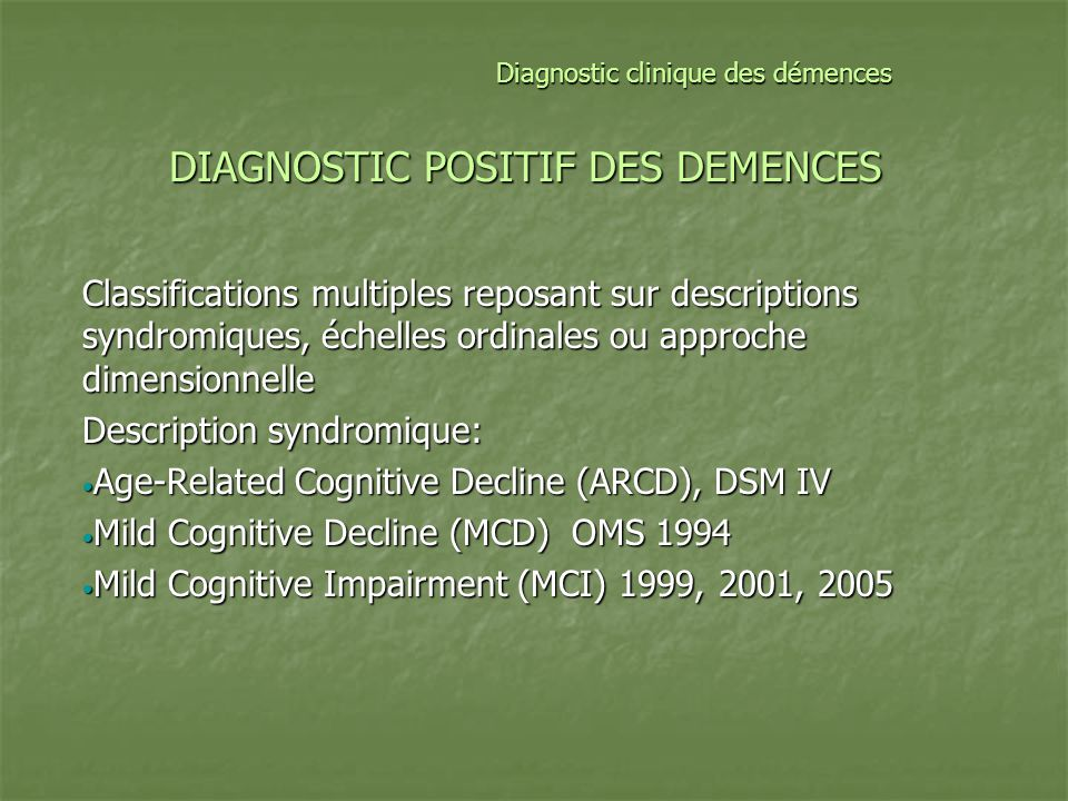 DIAGNOSTIC POSITIF DES DEMENCES