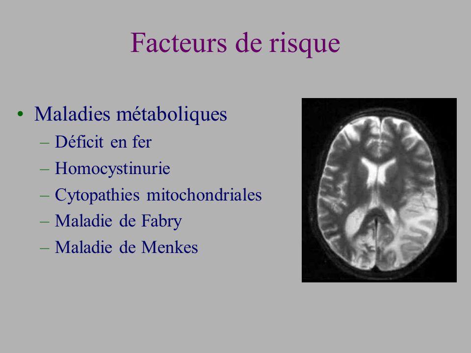 Facteurs de risque Maladies métaboliques Déficit en fer Homocystinurie