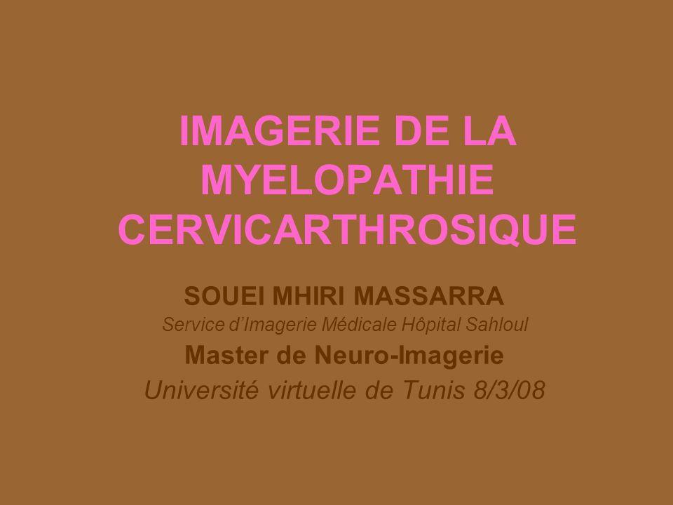 IMAGERIE DE LA MYELOPATHIE CERVICARTHROSIQUE