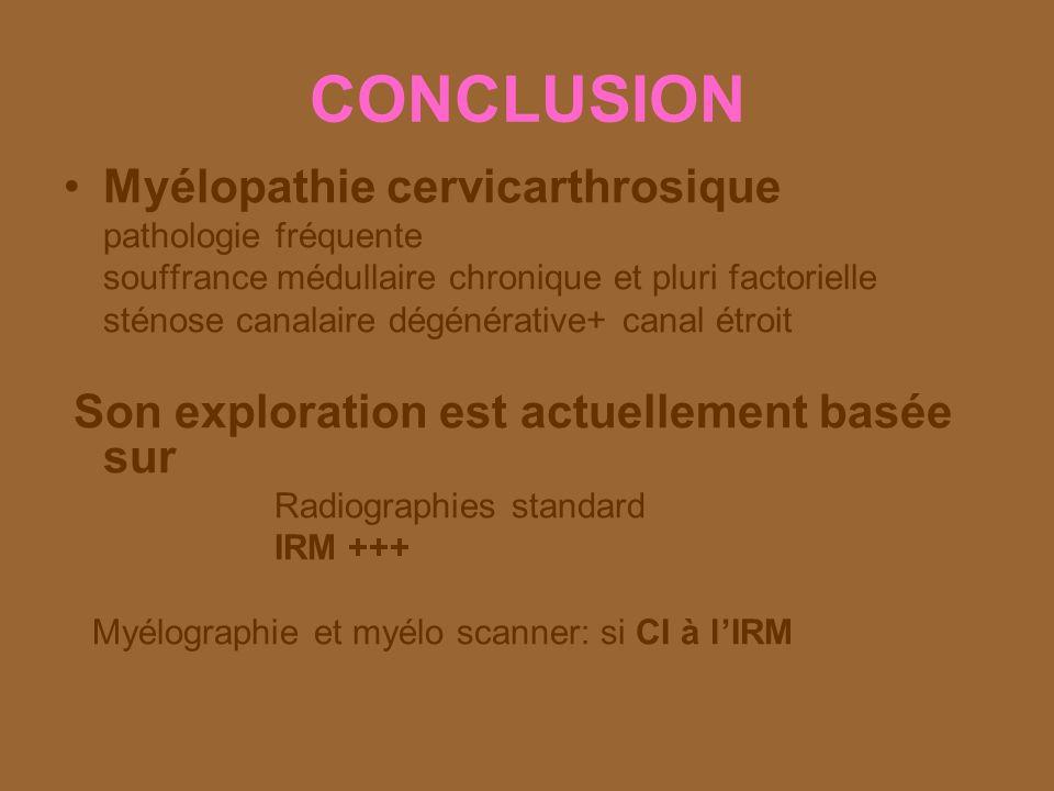 CONCLUSION Myélopathie cervicarthrosique