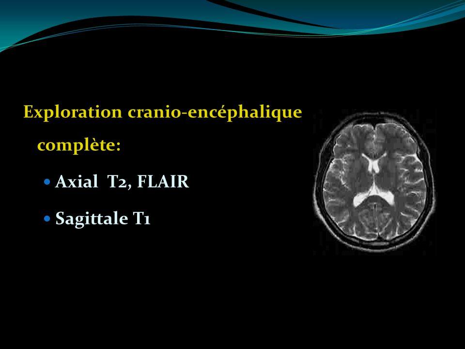 Exploration cranio-encéphalique complète: