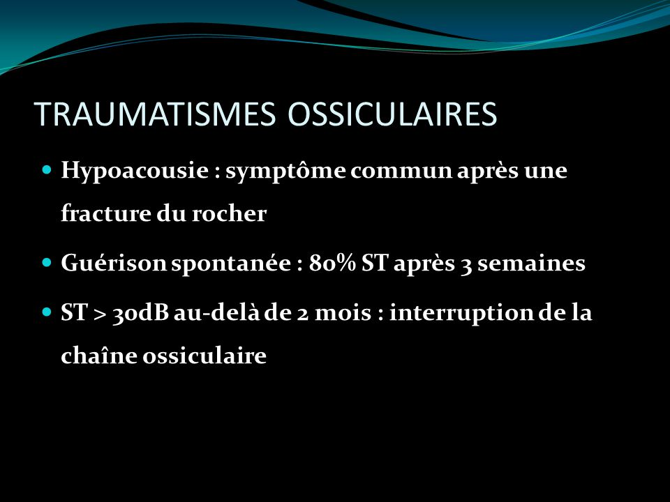 TRAUMATISMES OSSICULAIRES