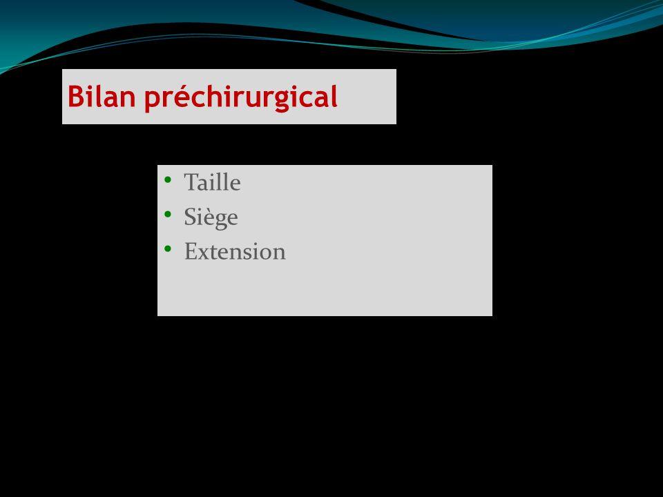Bilan préchirurgical Taille Siège Extension