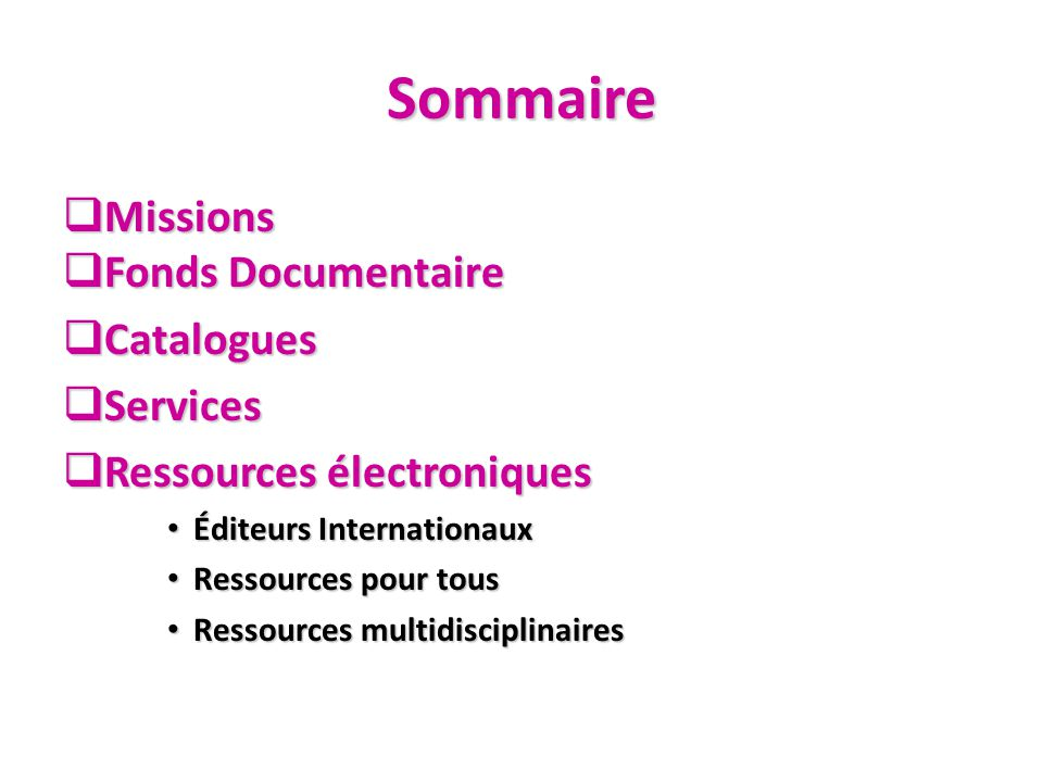 Sommaire Missions Fonds Documentaire Catalogues Services