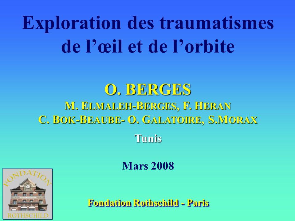 Exploration des traumatismes de l'œil et de l'orbite