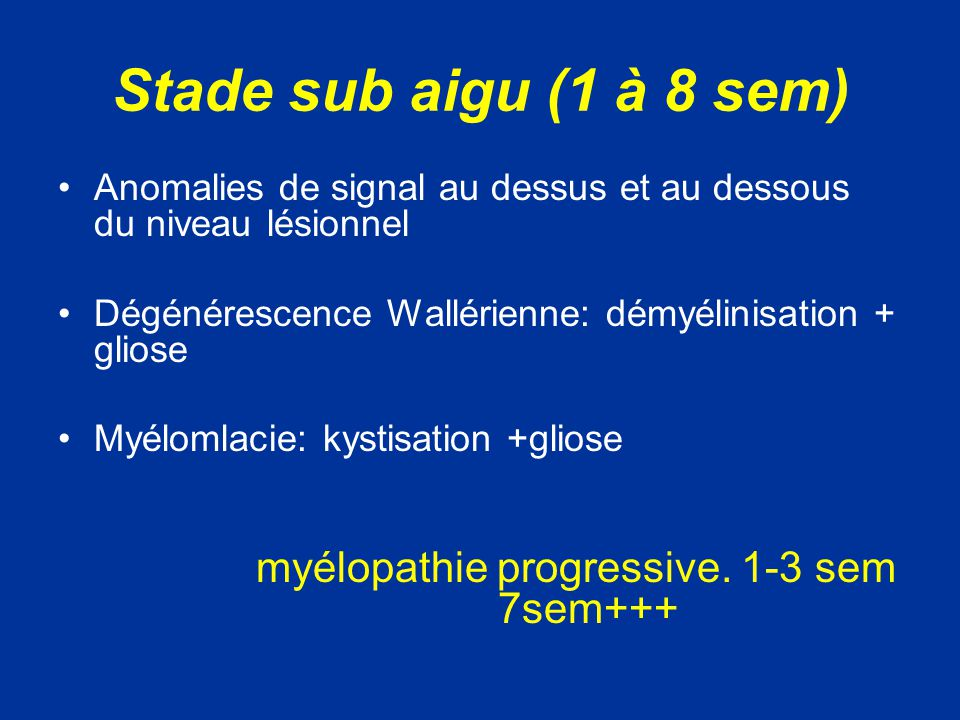 myélopathie progressive. 1-3 sem 7sem+++