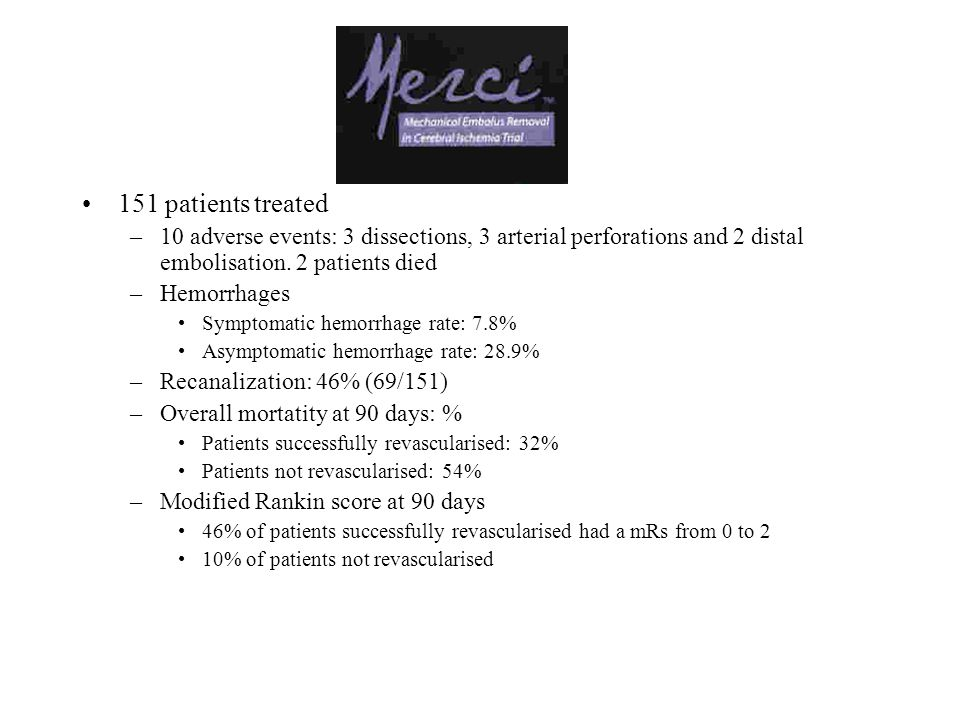 151 patients treated 10 adverse events: 3 dissections, 3 arterial perforations and 2 distal embolisation. 2 patients died.
